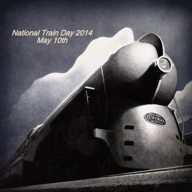 Image depicting a vintage train, the 20th Century Limited, with the caption, National Train Day - May 10, 2014